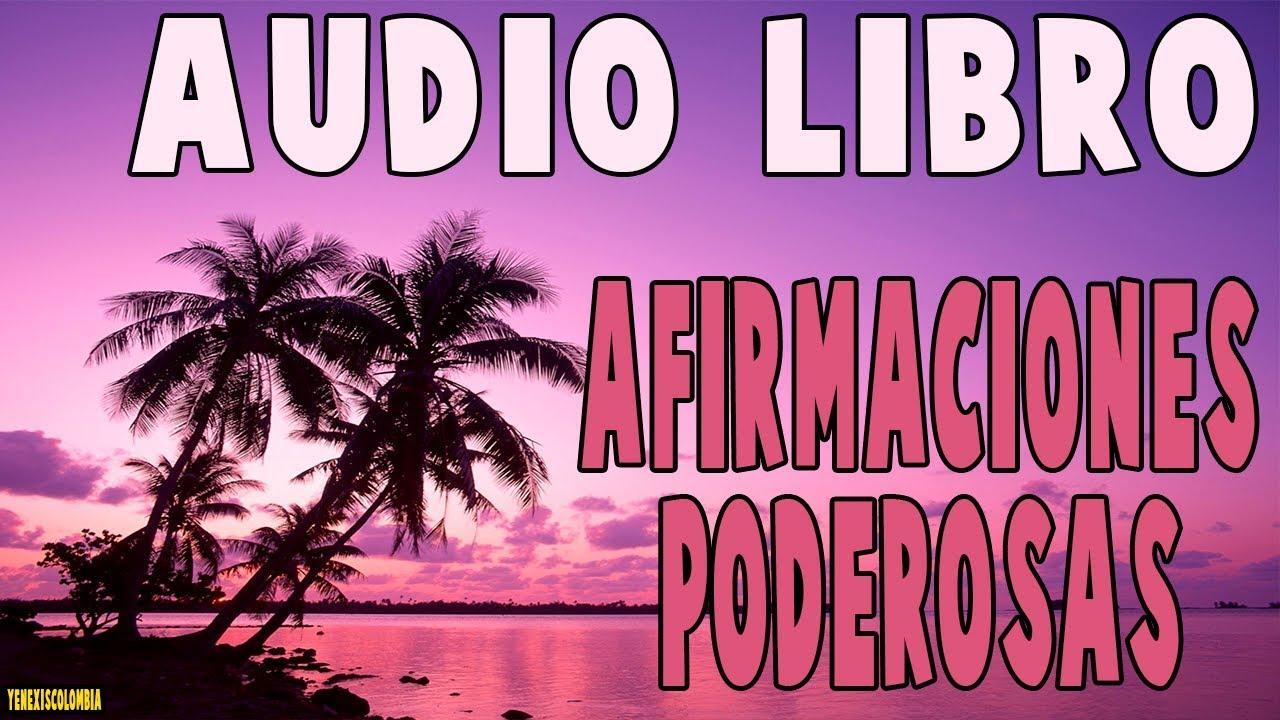 Superacion Personal Ley De Atraccion Audiolibros En Español Latino Afirmaciones Poderosas Parte 1