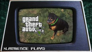 Wanna Pet That Boy - Lawrence Plays Grand Theft Auto V Pt. 2