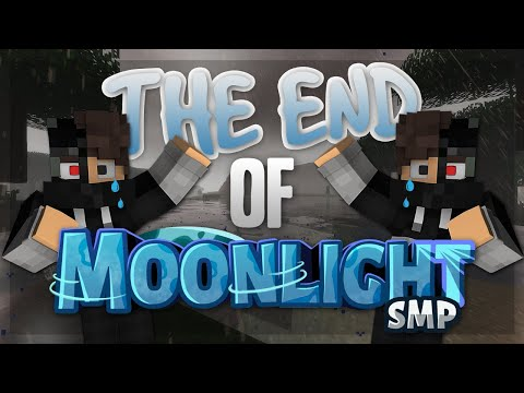 The End Of Moonlight Smp.