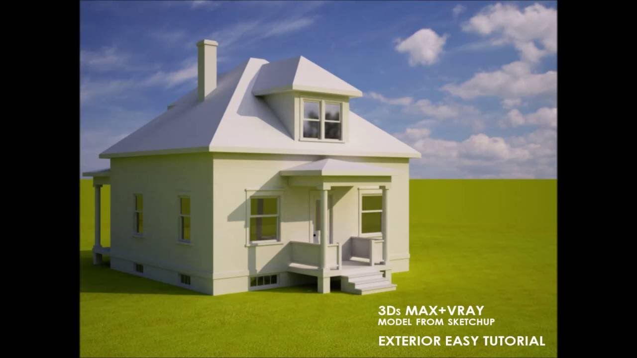 3ds Max Vray Exterior Easy Render Model From Sketchup