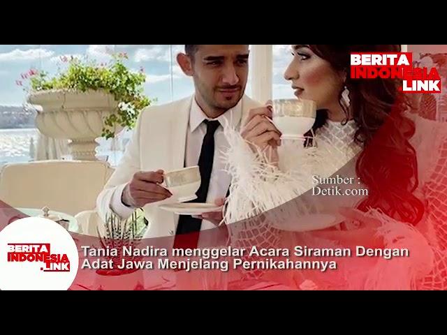 Tania Nadira menggelar acara siraman dengan Adat Jawa menjelang Pernikahannya.