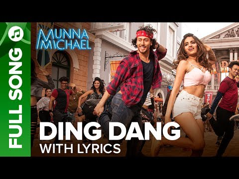 Ding Dang - Full song with lyrics | Munna Michael...