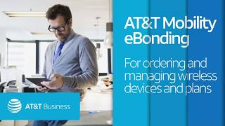 AT&T Mobility eBonding: For ordering and managing wireless devices and plans