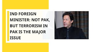 Foreign Minister says, ''Not Pakistan, but terrorism in Pakistan is the major issue''