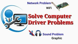 Driver Problem troubleshooting / WiFi, Audio, Graphics, USB, LAN or many more solution