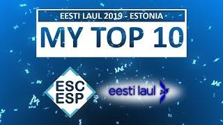 EESTI LAUL 2019   ESTONIA EUROVISION SONG CONTEST 2019   MY TOP 10