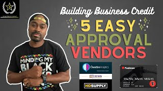 5 Easy Approval Vendors | How to Build Business Credit in 2021