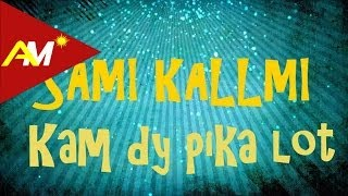 Sami Kallmi - Kam dy pika lot (Official Lyrics Video)