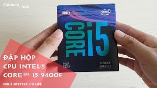 Tech | Đập hộp CPU Intel Core i5 9400F Coffee Lake Refresh 2.9GHz Socket LGA1151