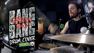 Green Day - Bang Bang (Drum Cover) - Kye Smith [4K]
