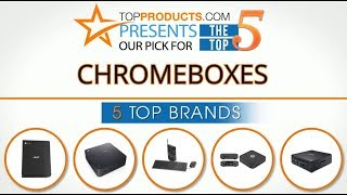 Best Chromebox Reviews 2017 – How to Choose the Best Chromebox