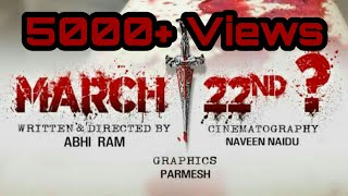 March 22nd? Telugu Horror short movie 2018|| Directed by Abhiram ||