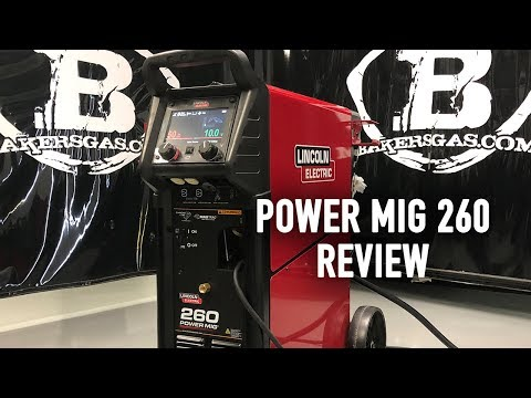 Lincoln Electric Power MIG 260 MIG Welder Review | BAKER'S GAS