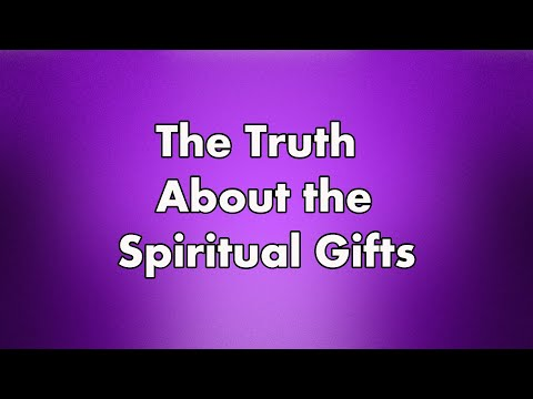 Are the Spiritual Gifts Still at Work Today?