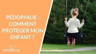 Pédophilie : comment protéger mon enfant ?  - La Maison des maternelles #LMDM