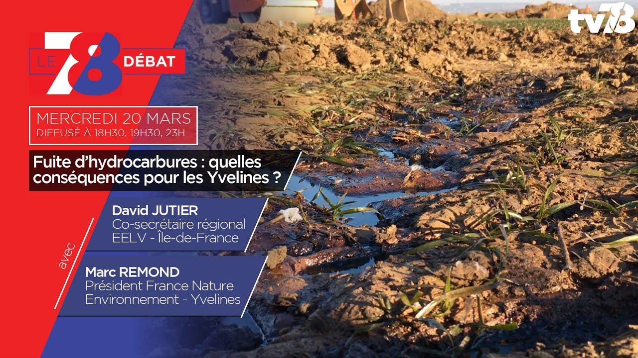 7/8 Débat. Fuite d'hydrocarbures : quelles conséquences pour les Yvelines ?