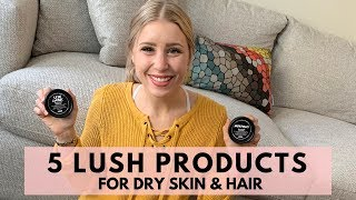 Lush Skin Care Haul | 5 Lush Favourites for Dry Skin & Hair