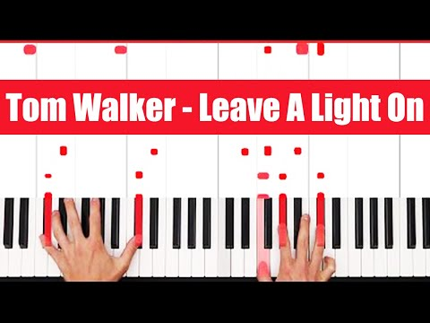 Leave A Light On Tom Walker Piano Tutorial - CHORDS