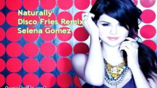 Selena Gomez - Naturally Disco Fries Remix