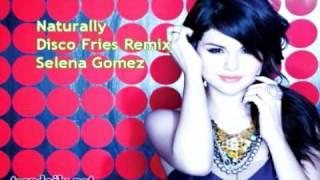 Selena Gomez - Naturally Disco Fries Remix