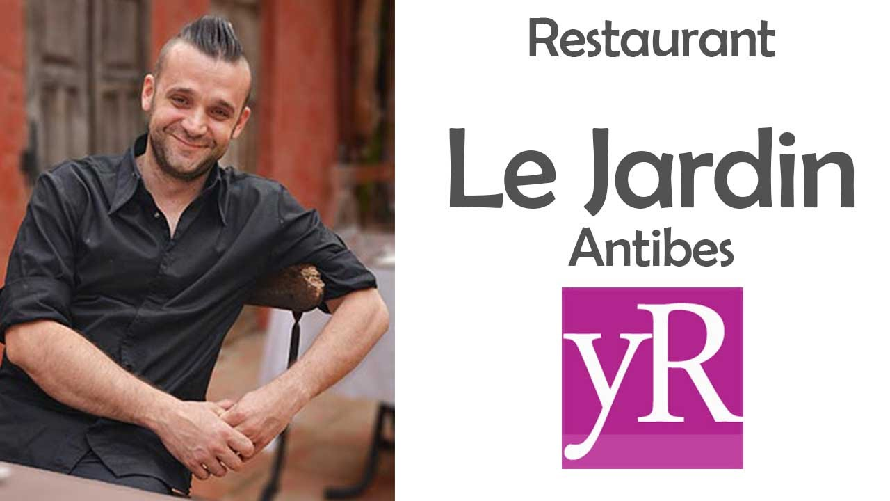 restaurant le jardin antibes youresto youtube. Black Bedroom Furniture Sets. Home Design Ideas