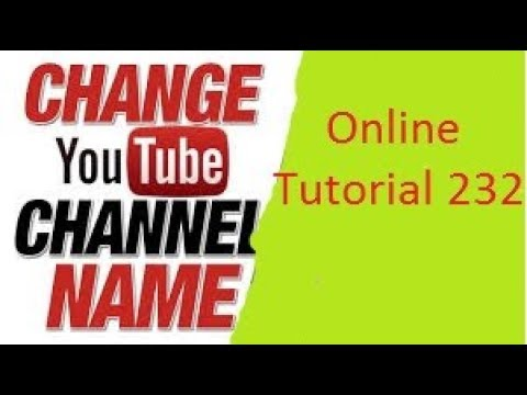 How To Change Your Youtube Channel Name in 2019