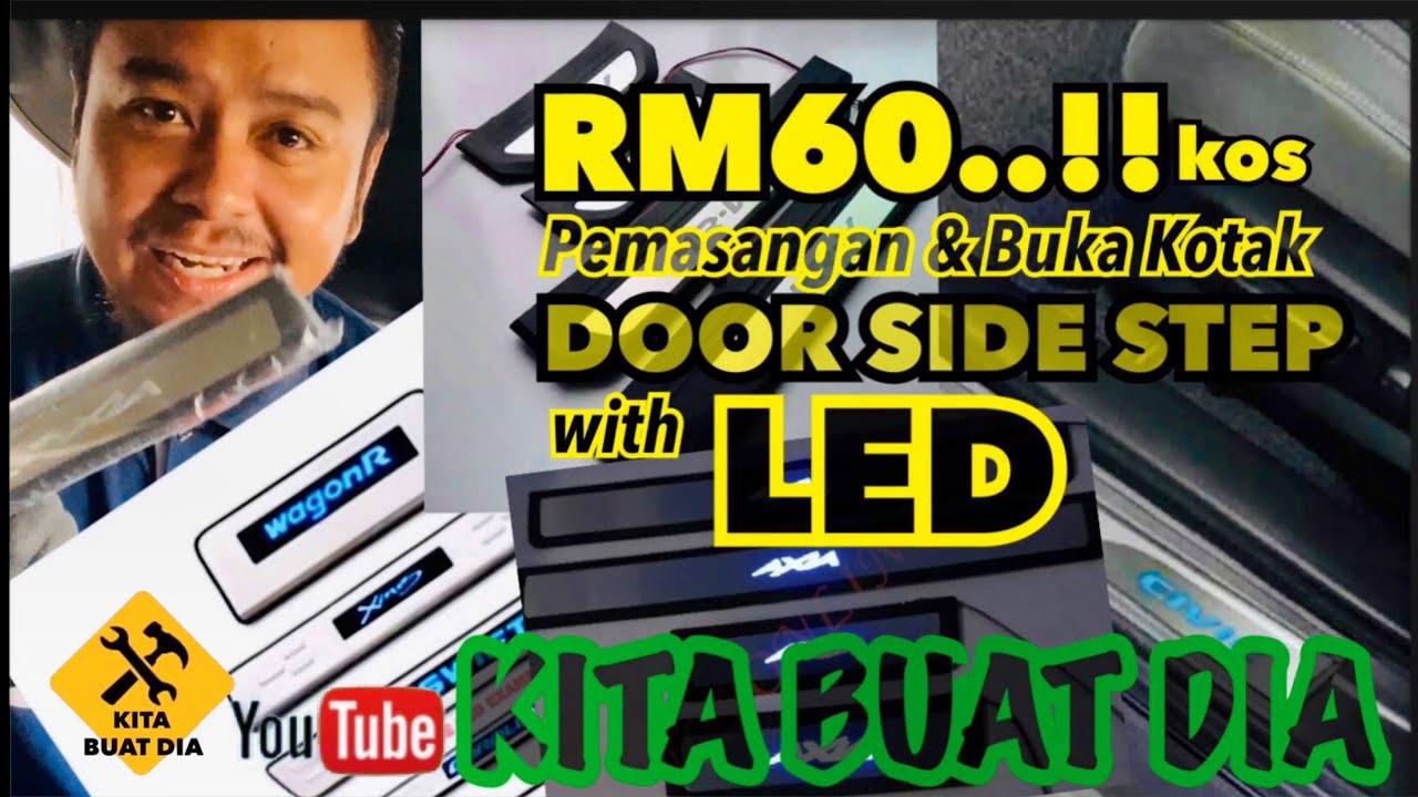 Dengan kos RM60 | PEMASANGAN & BUKA KOTAK DOOR SIDE STEP (LED)