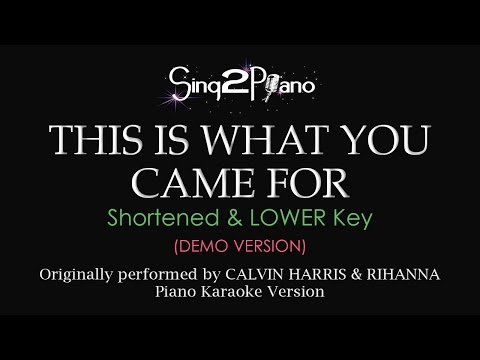 This is What You Came For (Lower Key - Piano karaoke demo) Calvin Harris & Rihanna