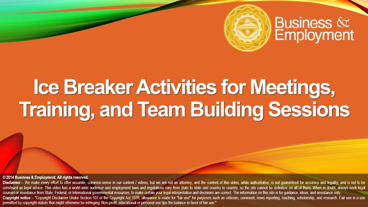 Ice Breaker Activities For Meetings Training And Team Building Sessions You