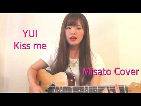 YUI Kiss me 弾き語り カバー