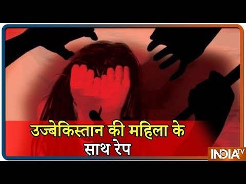 Delhi: Uzbekistan Woman Gangraped In Vasant Kunj