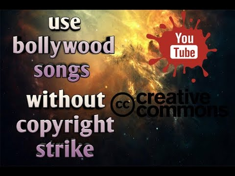 How to use Bollywood Songs without Copyright Strike