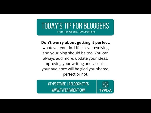 Today's Tip for Bloggers: It Doesn't Have to Be Perfect