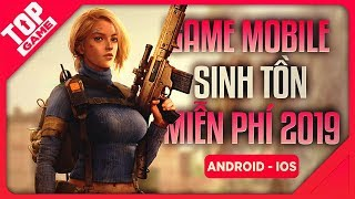 [Topgame] Top Game Sinh Tồn Miễn Phí Mới Cho Android – IOS 2019