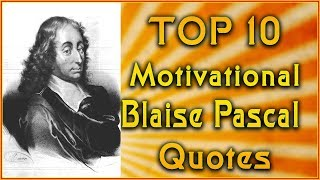 Top 10 Blaise Pascal Quotes | Math Quotes | Inspirational Quotes