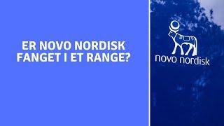 Er Novo Nordisk fanget i et range?