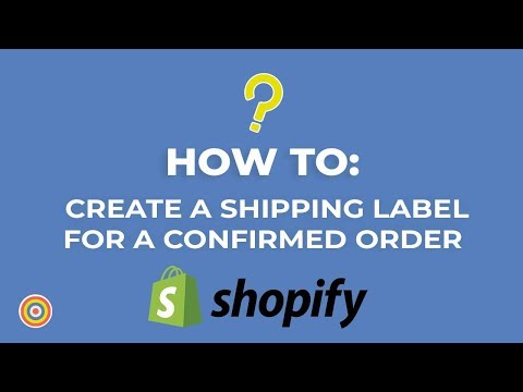 How To Create A Shipping Label For A Confirmed Order On Shopify - E-commerce Tutorials