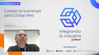Integrando La Industria EP #34 Calidad de la energíapara Código Red