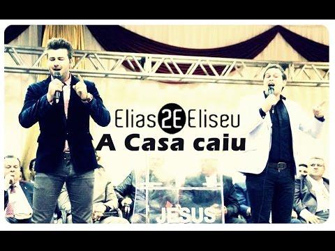 Elias e Eliseu - A Casa Caiu (Gideões Missionários GMUH - Lançamento 2015)