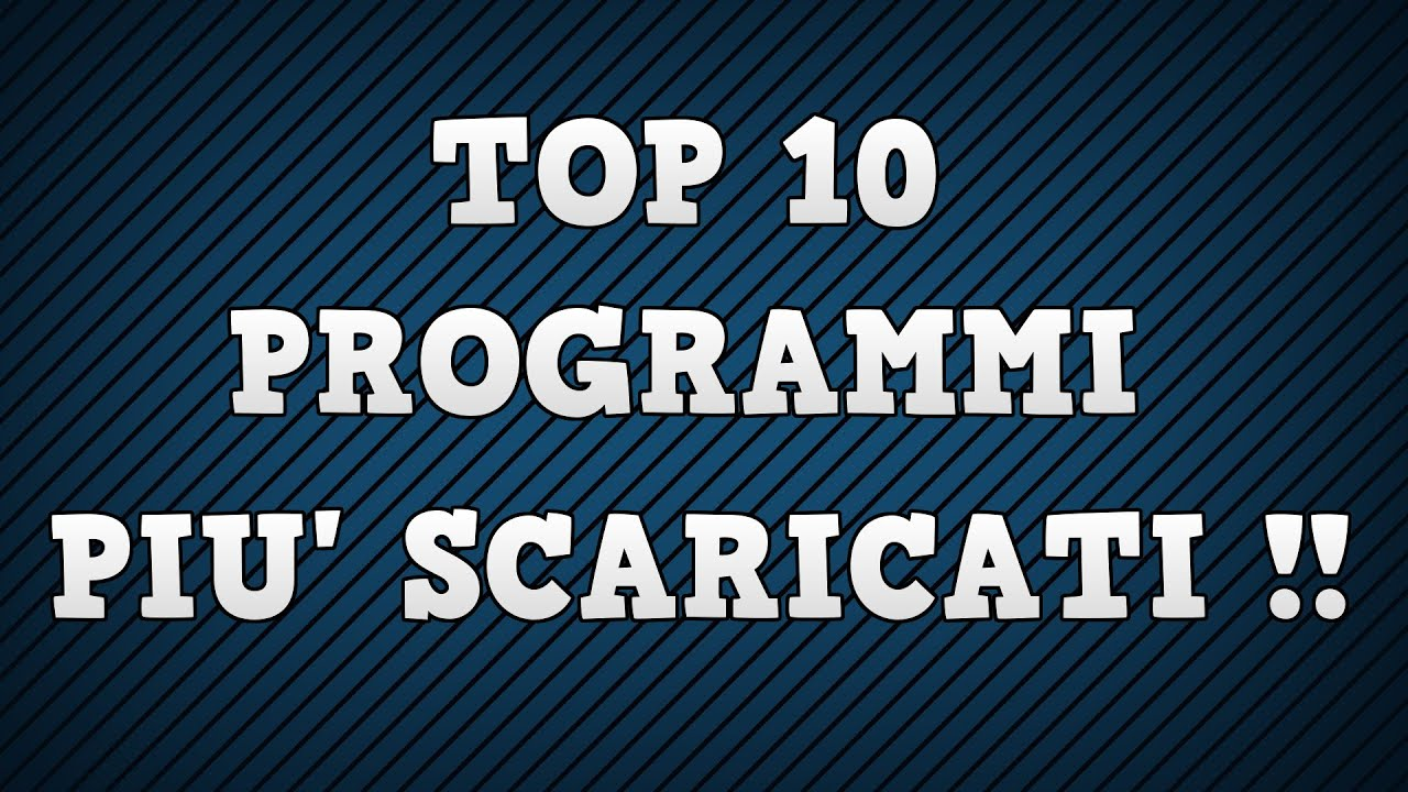 Top 10 programmi per pc pi scaricati al mondo youtube for Free programmi