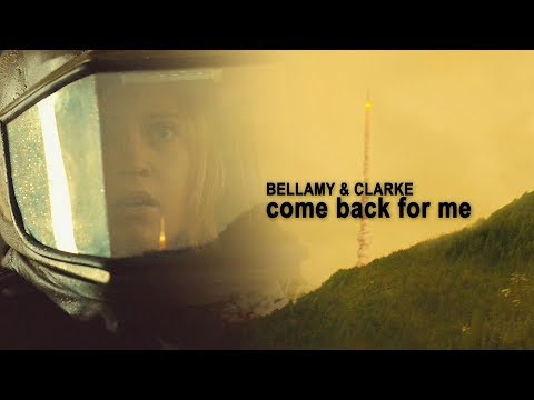 Bellamy & Clarke | Come Back For Me (5x01)