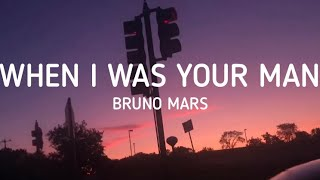 Download lagu Bruno Mars - When I Was Your Man (Lyrics)