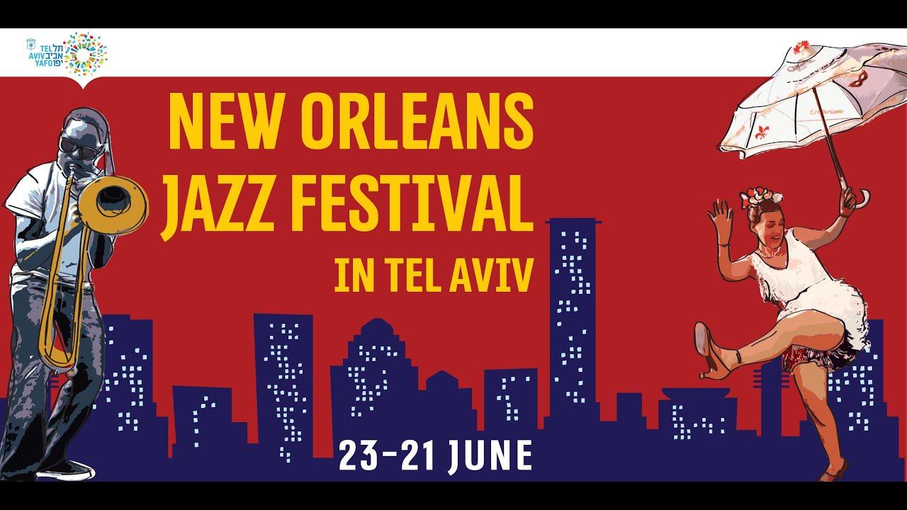 New Orleans Jazz Fest 2018 >> New Orleans Jazz Festival In Tel Aviv June 2018