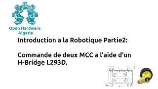 Commande de deux Moteurs a courant continue (MCC) a l'aide du L293D (H-Bridge)