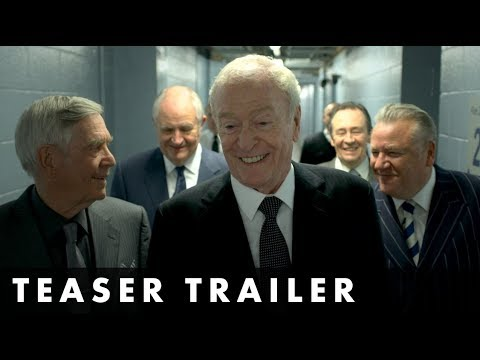 KING OF THIEVES - Teaser Trailer - Starring Michael Caine