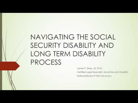 James P. Shea, JD PhD - Navigating the Social Security Disability Process