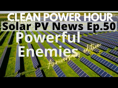 Rooftop Solar Has Powerful Enemies   Clean Power Hour Ep.50 (Anniversary edition!)