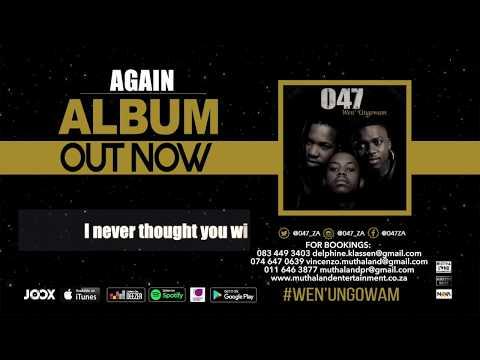 047 - AGAIN (Official Audio)
