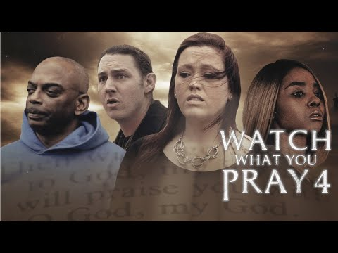 Watch What You Pray For (FULL MOVIE)