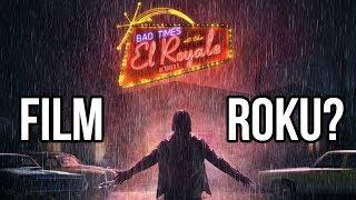 Źle się dzieje w El Royale - Moje Przemyślenia #2